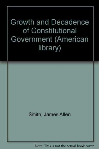 9780295951805: Growth and Decadence of Constitutional Government (Americana library series, AL-21)