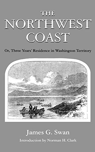 9780295951904: The Northwest Coast: Or, Three Years' Residence in Washington Territory (Washington Paperbacks, Wp-62)
