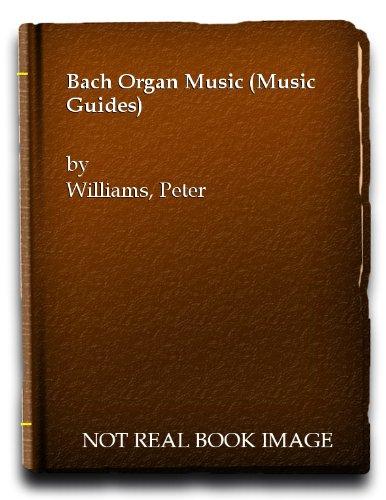 9780295951997: Bach organ music (BBC music guides, 20)