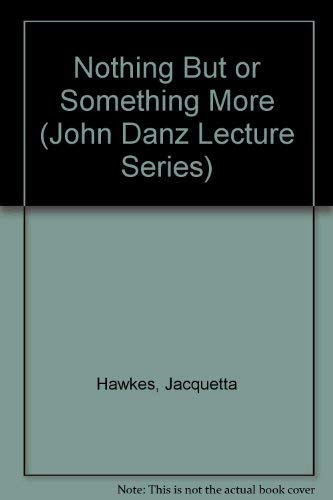 Nothing but or Something More (John Danz Lecture Series): Jacquetta Hawkes