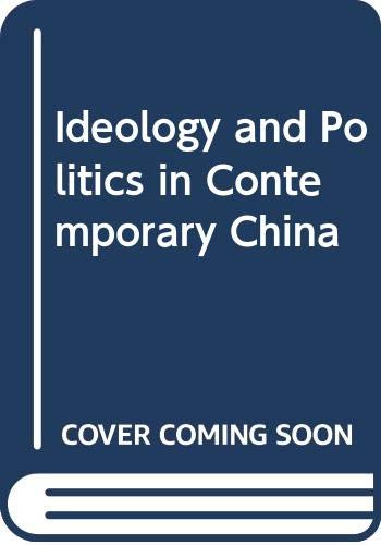 9780295952550: Ideology and Politics in Contemporary China (Studies in Chinese government and politics)