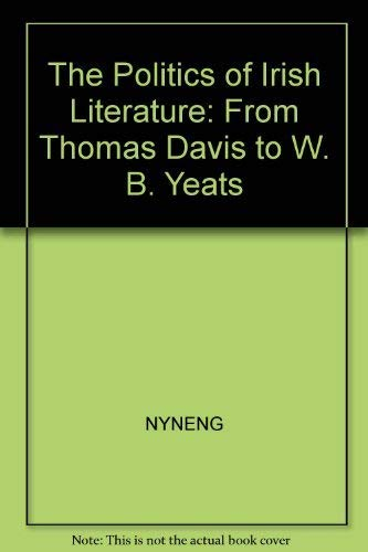 The Politics of Irish Literature: From Thomas Davis to W. B. Yeats (Washington Papers (Paperback)):...