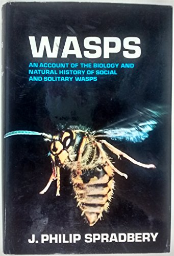 Wasps: An Account of the Biology and Natural History of Solitary and Social Wasps (Biology series):...