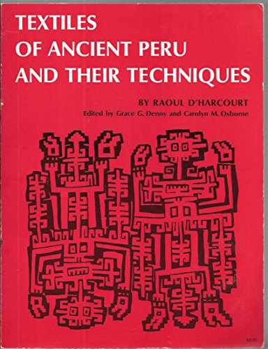 9780295953311: Textiles of Ancient Peru and Their Techniques