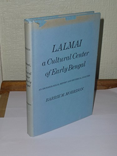 Lalmai, a Cultural Center of Early Bengal;: Morrison, Barrie M.