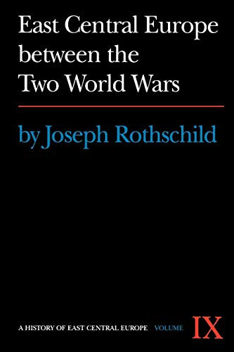 9780295953571: East Central Europe Between the Two World Wars [History of East Central Europe Vol. IX]