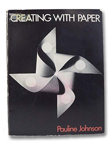 Creating With Paper: Basic Forms and Variations: Johnson, Pauline
