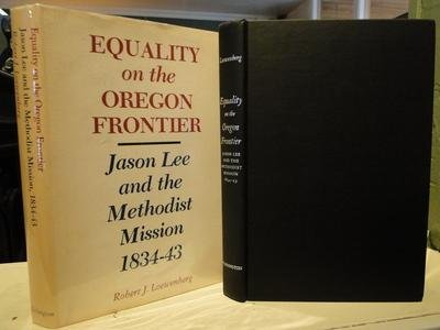 Equality on the Oregon Frontier: Jason Lee and the Methodist Mission, 1834-43