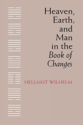 Heaven, Earth, and Man in the Book of Changes: Seven Eranos Lectures (Publications on Asia of the...