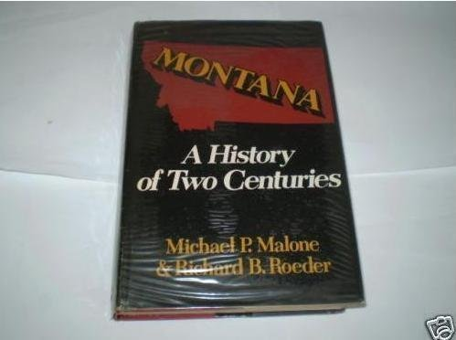 Montana : A History of Two Centuries: Richard B. Roeder;