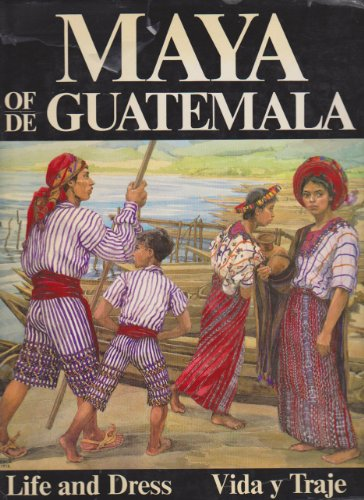 9780295955377: The Maya of Guatemala: Life and Dress (English and Spanish Edition)
