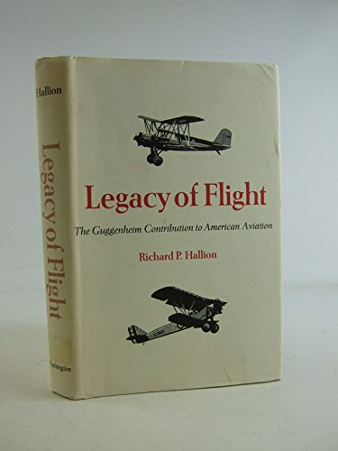 Legacy of Flight - The Guggenheim Contribution to American Aviation