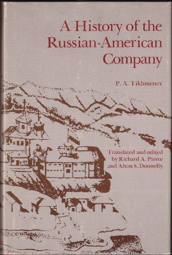 A History of the Russian-American Company: P.A. Tikhmenev