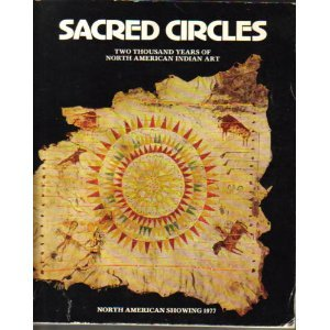 9780295955841: Sacred Circles: Two Thousand Years of North American Indian Art : Nelson Gallery of Art-Atkins Museum of Fine Arts, Kansas City, Missouri