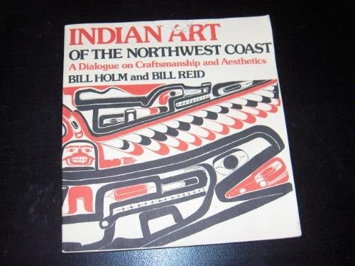 9780295956039: Indian Art of the Northwest Coast: A Dialogue on Craftsmanship and Aesthetics
