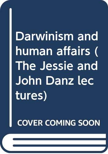 9780295956411: Darwinism and human affairs (The Jessie and John Danz lectures)