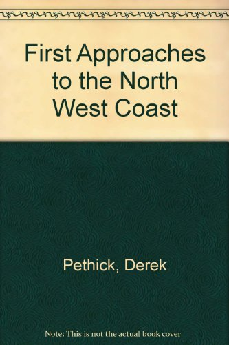 First approaches to the Northwest coast: Pethick, Derek