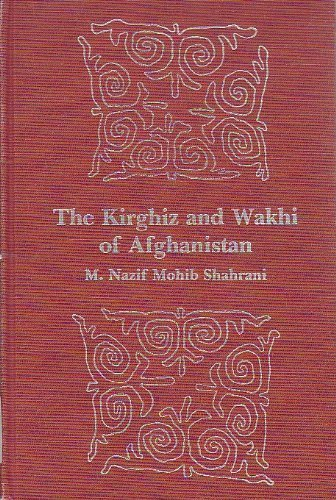 9780295956695: The Kirghiz and Wakhi of Afghanistan: Adaptation to closed frontiers (Publications on ethnicity and nationality of the School of International Studies, University of Washington ; no. 1)