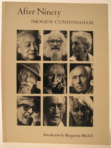 After Ninety: Photographer-Imogen Cunningham; Introduction-Margaretta
