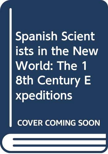 9780295957647: Spanish Scientists in the New World: The 18th Century Expeditions