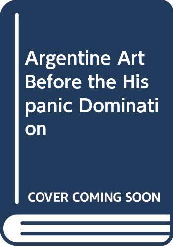 Arte Argentino Antes de la dominacion hispanica: Puppo, Giancarlo, Gonzalez,