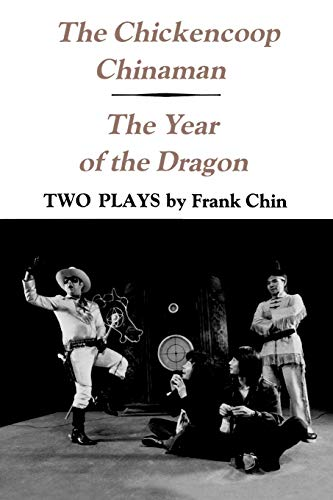 9780295958330: The Chickencoop Chinaman / The Year of the Dragon: Two Plays