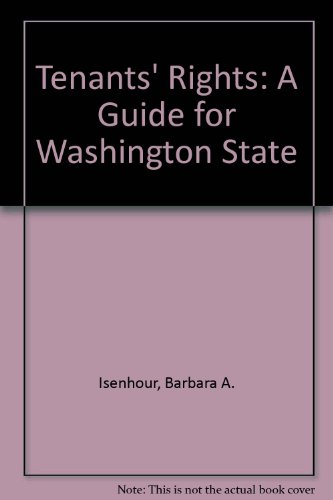 Tenants' Rights : A Guide for Washington: Barbara A. Isenhour;