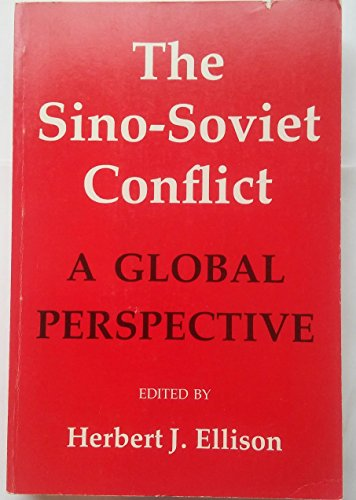 9780295958736: The Sino-Soviet Conflict: A Global Perspective
