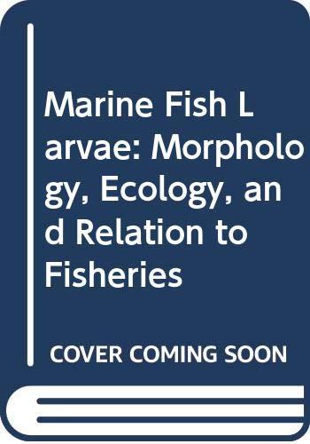 Marine Fish Larvae: Morphology, Ecology, and Relation to Fisheries
