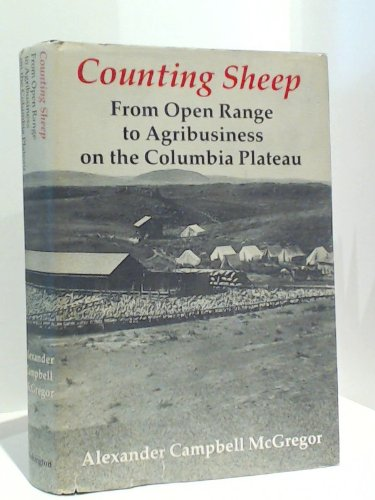 9780295958941: Counting Sheep: From Open Range to Agribusiness on the Columbia Plateau