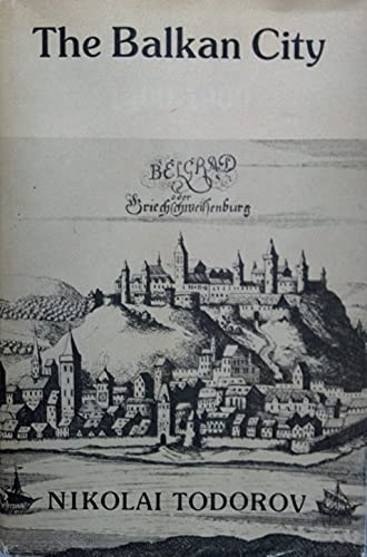 9780295958972: Balkan City, 1400-1900: Its Socioeconomic and Demographic Development (Publications on Russia and Eastern Europe of the School of International Studies, University of Washington, V. 12)