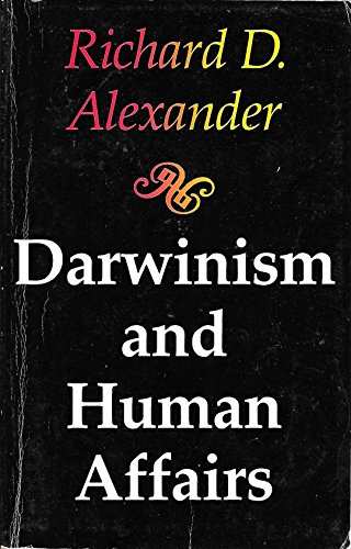 Darwinism and Human Affairs: Richard D. Alexander