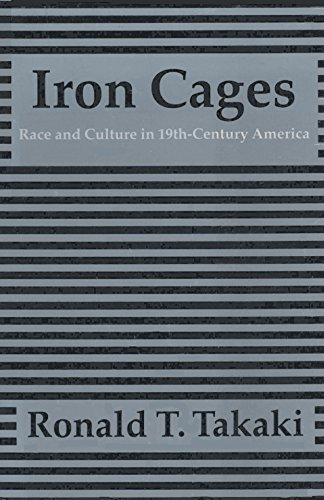 Iron Cages: Race and Culture in 19th-Century: Takaki, Ronald T.
