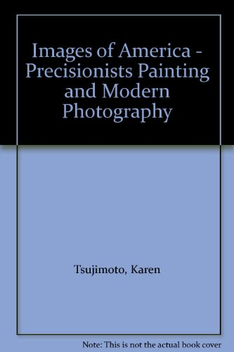 9780295959351: Images of America: Precisionist Painting and Modern Photography