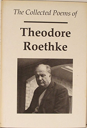 9780295959733: The Collected Poems of Theodore Roethke