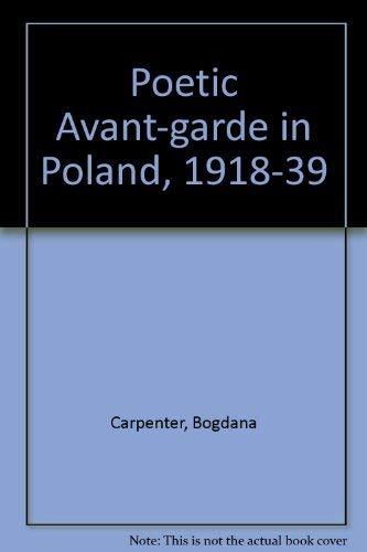 The poetic avant-garde in Poland 1918-1939.: CARPENTER, BOGDANA.