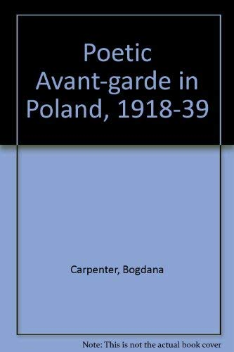 9780295959962: The Poetic Avant-Garde in Poland: 1918-1939 (Publications on Russia and Eastern Europe of the School of International Studies, University of Washington)