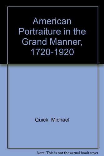 American Portraiture in the Grand Manner, 1720-1920 (9780295960081) by Quick, Michael