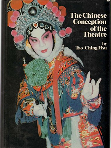 The Chinese Conception of the Theatre (English and Mandarin Chinese Edition): Tao-Ching Hs�