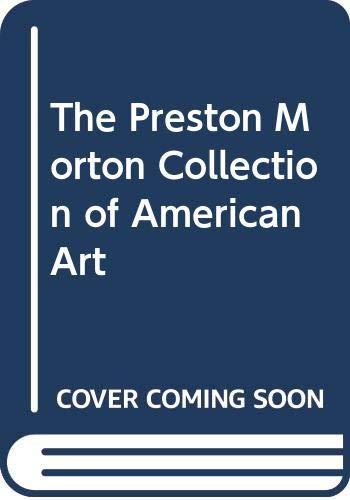 9780295960739: The Preston Morton Collection of American Art