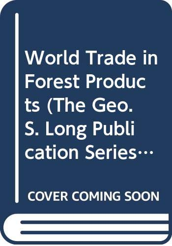 World Trade in Forest Products (The Geo.: International Symposium on