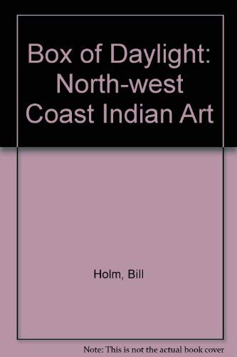 9780295960968: The Box of Daylight: Northwest Coast Indian Art