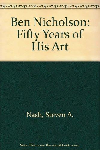 Ben Nicholson: Fifty Years of His Art: Nicholson, Ben