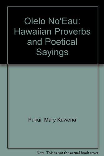 9780295961415: Olelo No'Eau: Hawaiian Proverbs and Poetical Sayings