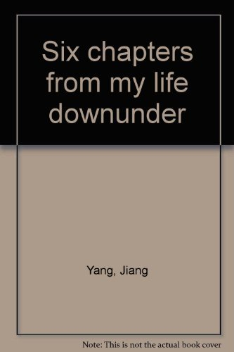 "9780295961460: Six Chapters From My Life ""Downunder"""
