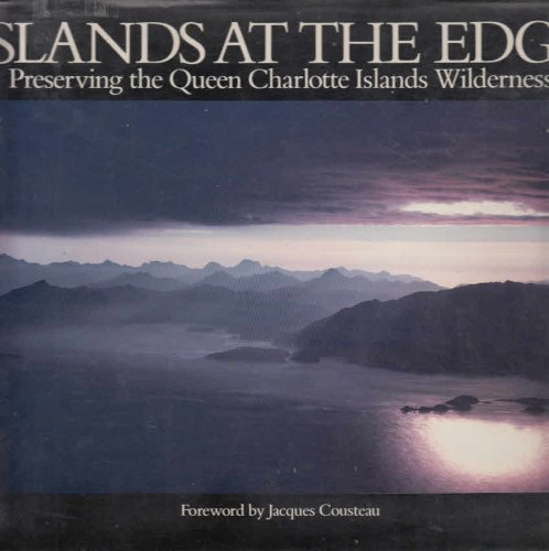 9780295961897: Islands at the edge: Preserving the Queen Charlotte Islands wilderness