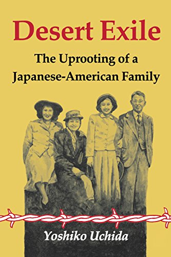 9780295961903: Desert Exile: The Uprooting of a Japanese American Family (Classics of Asian American Literature)