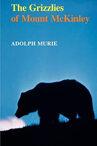 9780295962047: The Grizzlies of Mount McKinley (Scientific Monographs Series)