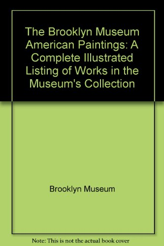 9780295962252: The Brooklyn Museum American Paintings: A Complete Illustrated Listing of Works in the Museum's Collection