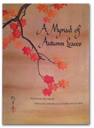 9780295962429: A Myriad of Autumn Leaves: Japanese Art from the Kurt and Millie Gitter Collection